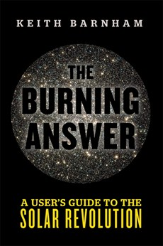 Embrace solar energy before global warming destroys the world . . . The Burning Answer.